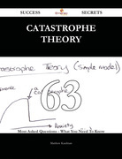 Catastrophe Theory 63 Success Secrets - 63 Most Asked Questions On Catastrophe Theory - What You Need To Know