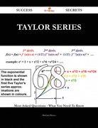 Taylor series 68 Success Secrets - 68 Most Asked Questions On Taylor series - What You Need To Know