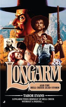 Longarm #402: Longarm and the Hell Creek Lead Storm