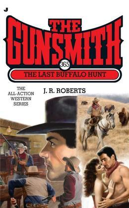 The Gunsmith #365: The Last Buffalo Hunt
