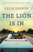 The Lion Is In: A Novel