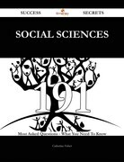 Social Sciences 191 Success Secrets - 191 Most Asked Questions On Social Sciences - What You Need To Know