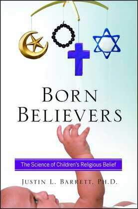 Born Believers: The Science of Children's Religious Belief