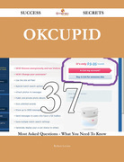 OkCupid 37 Success Secrets - 37 Most Asked Questions On OkCupid - What You Need To Know