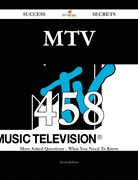 MTV 458 Success Secrets - 458 Most Asked Questions On MTV - What You Need To Know