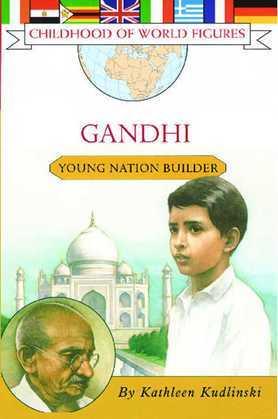 Gandhi: Young Nation Builder