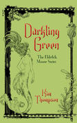 Darkling Green: The Eldritch Manor Series