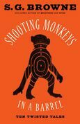 Shooting Monkeys in a Barrel: Ten Twisted Tales