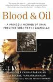 Blood & Oil: A Prince's Memoir of Iran, from the Shah to the Ayatollah
