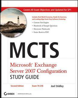 McTs: Microsoft Exchange Server 2007 Configuration Study Guide: Exam 70-236
