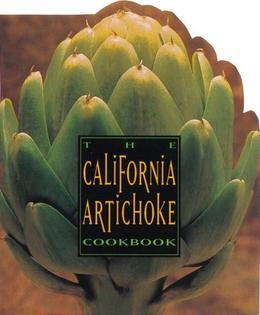 The California Artichoke Cookbook: From the California Artichoke Advisory Board