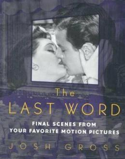 Last Word: Final Scenes from Your Favorite Motion Pictures