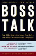 Boss Talk: Top CEO's Share the Ideas That Drive the World's Most Sucessful Companies
