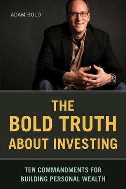 Bold Truth about Investing