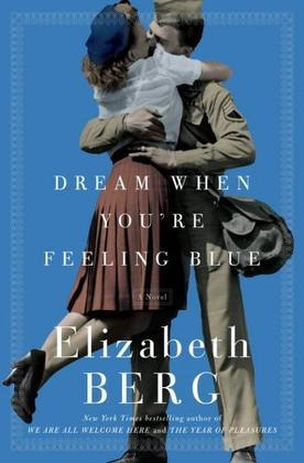 Dream When You're Feeling Blue: A Novel