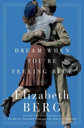 Dream When You're Feeling Blue: A Novel