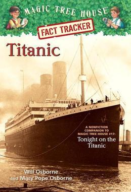 Magic Tree House Fact Tracker #7: Titanic: A Nonfiction Companion to Magic Tree House #17: Tonight on the Titanic