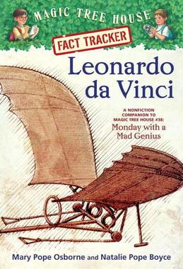 Magic Tree House Fact Tracker #19: Leonardo da Vinci: A Nonfiction Companion to Magic Tree House #38: Monday with a Mad Genius