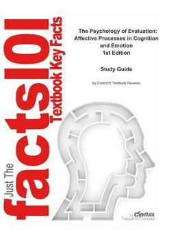 e-Study Guide for: The Psychology of Evaluation: Affective Processes in Cognition and Emotion by Jochen Musch (Editor), ISBN 9780805840476