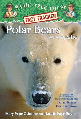 Magic Tree House Fact Tracker #16: Polar Bears and the Arctic: A Nonfiction Companion to Magic Tree House #12: Polar Bears Past Bedtime