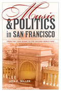 Music and Politics in San Francisco: From the 1906 Quake to the Second World War