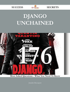Django Unchained 176 Success Secrets - 176 Most Asked Questions On Django Unchained - What You Need To Know