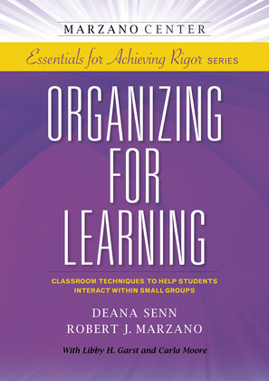 Organizing for Learning: Classroom Techniques to Help Students Interact Within Small Groups