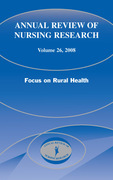 Annual Review of Nursing Research, Volume 26, 2008: Focus on Rural Health