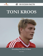 Toni Kroos 47 Success Facts - Everything you need to know about Toni Kroos