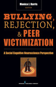 Bullying, Rejection, &amp; Peer Victimization: A Social Cognitive Neuroscience Perspective
