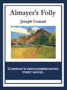Almayer's Folly: With linked Table of Contents