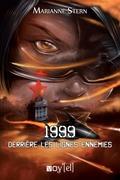 1999, Derrière les lignes ennemies