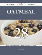 Oatmeal 28 Success Secrets - 28 Most Asked Questions On Oatmeal - What You Need To Know