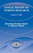 Annual Review of Nursing Research, Volume 27, 2009: Advancing Nursing Science in Tobacco Control