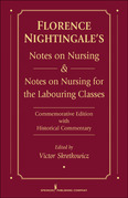 Florence Nightingale's Notes on Nursing and Notes on Nursing for the Labouring Classes: Commemorative Edition with Historical Commentary