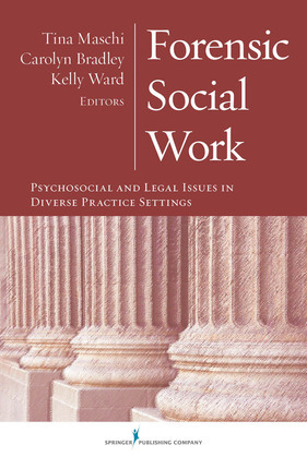 Forensic Social Work: Psychosocial and Legal Issues in Diverse Practice Settings