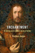 Enchantment: On Charisma and the Sublime in the Arts of the West