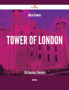 Here Comes Tower of London - 55 Success Secrets