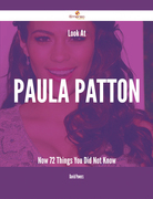 Look At Paula Patton Now - 72 Things You Did Not Know