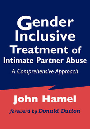 Gender Inclusive Treatment of Intimate Partner Abuse: A Comprehensive Approach