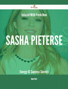 Infused With Fresh- New Sasha Pieterse Energy - 42 Success Secrets