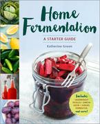 Home Fermentation: A Starter Guide