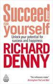 Succeed for Yourself: Unlock Your Potential for Success and Happiness
