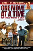 One Move at a Time: How to Play and Win at Chess and Life