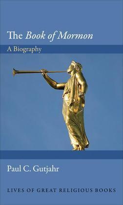 "The ""Book of Mormon"": A Biography"