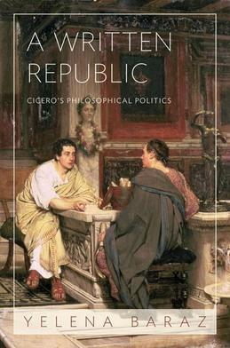 A Written Republic: Cicero's Philosophical Politics
