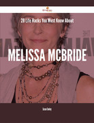28 Life Hacks You Must Know About Melissa McBride