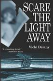 Vicki Delany - Scare the Light Away