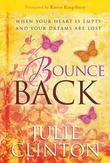 Bounce Back: When Your Heart is Empty and Your Dreams are Lost