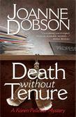 Death Without Tenure: A Professor Karen Pelletier Mystery